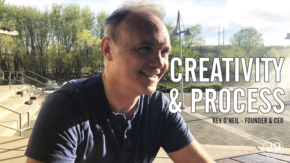 29studios Founder and CEO Kev O'Neil talking about creativity and process.